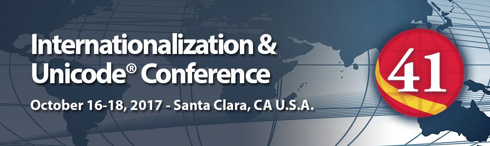 Internationalization & Unicode Conference 40. October 16-18, 2017 - Santa Clara, CA U.S.A.